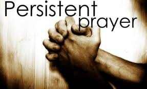 A PERSISTANT PRAYER